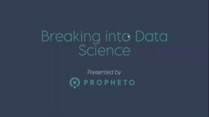 Breaking Into Data Science Careers